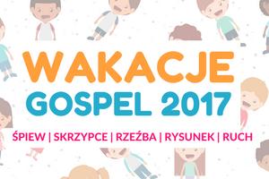 ARTYSTYCZNE WAKACJE GOSPEL 2017